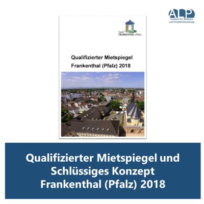 Qualifizierter Mietspiegel und Schlüssiges Konzept Frankenthal (Pfalz) 2018